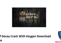 State Of Decay Crack With Keygen Download PC Game