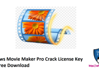 Windows Movie Maker Pro Crack License Key With Free Download