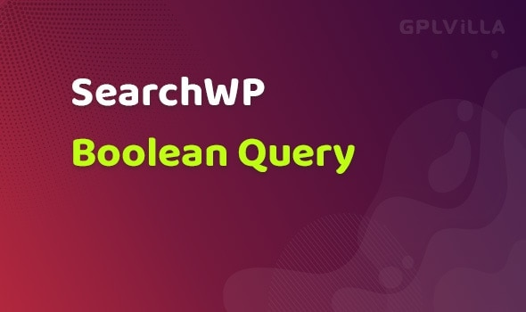 SearchWP Boolean Query 1.4.2