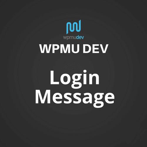 WPMU DEV Log In Message 1.0.2