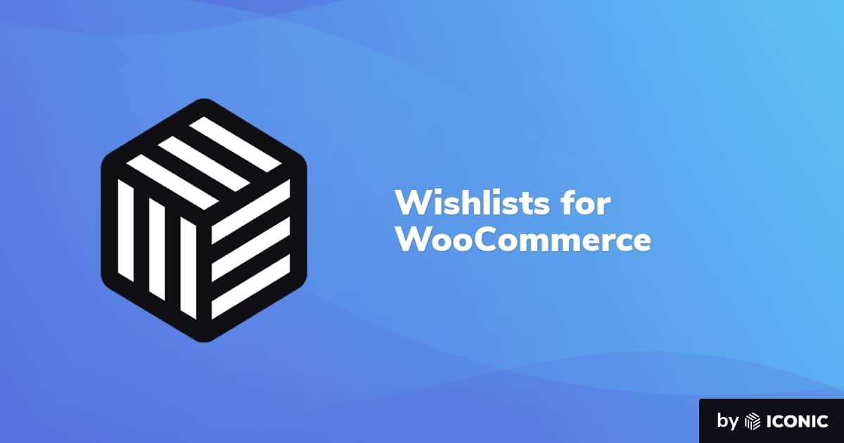 Wishlists for WooCommerce – Iconic 1.0.4