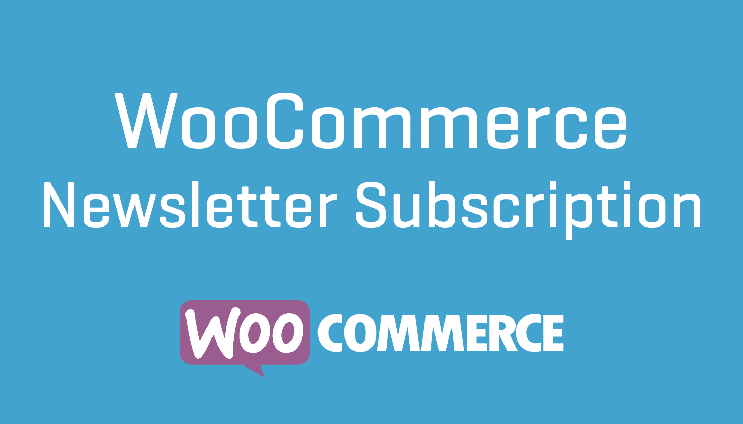 WooCommerce Newsletter Subscription 3.0.0