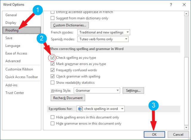 Go to proofing and select Check spelling as you type