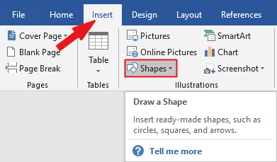 Go to Insert>Illustrations>Shapes