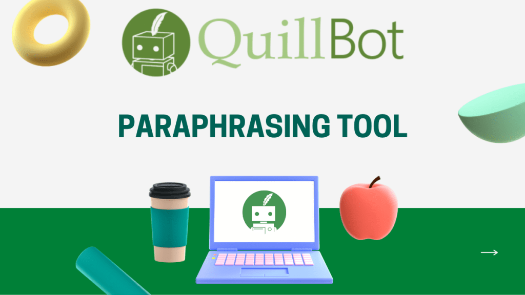 Why Quillbot is the best paraphrasing tool