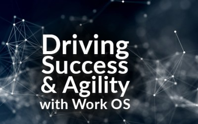 Driving Success and Agility with Work OS