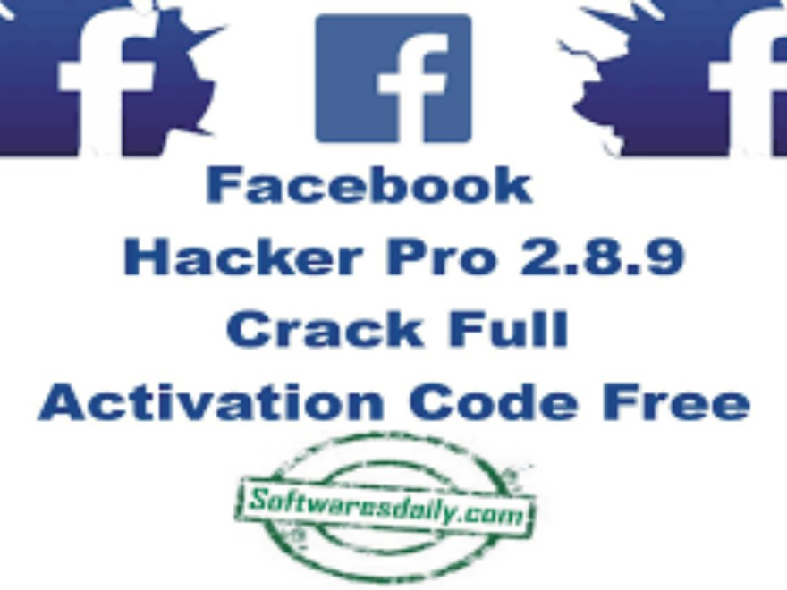 Facebook Hacker Pro 2.8.9 Crack Full Activation Code Free