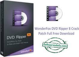 WonderFox DVD Ripper 8 Crack Patch Full Free Download