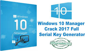 Windows 10 Manager Crack 2017 Full Serial Key Generator