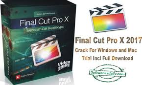 Final Cut Pro X 2017 Crack For Windows and Mac Trial Incl Full Download