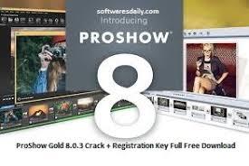 ProShow Gold 8.0.3 Crack + Registration Key Full Free Download
