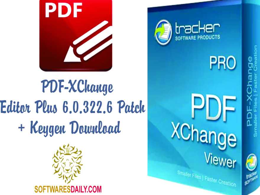 PDF-XChange Editor Plus 6.0.322.6 Patch + Keygen Download