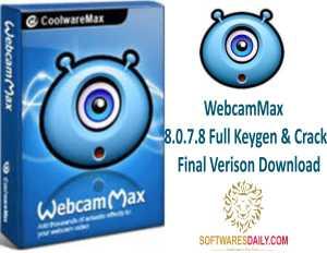 WebcamMax 8.0.7.8 Full Keygen & Crack Final Verison Download