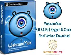 WebcamMax 8.0.7.8 Full Keygen & Crack Final Verison Download