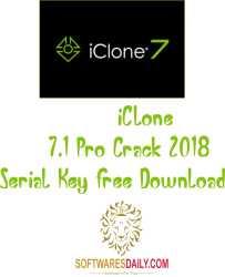 iClone 7.1 Pro Crack 2018 Serial Key Free Download