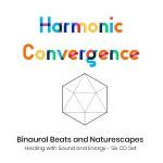 Binaural Beats: Harmonic Convergence CD Set