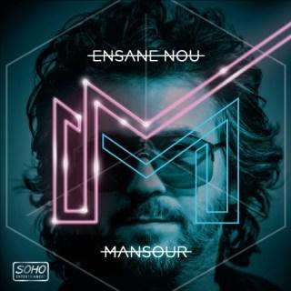 Mansour - Ensane Nou