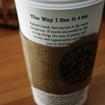 starbucks coffee cup -- the way I see it
