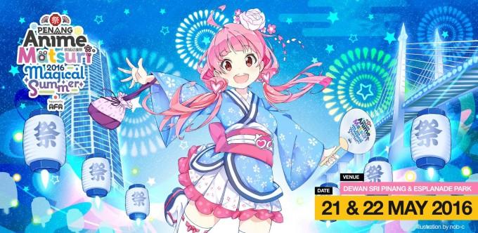 [EVENT] Penang Anime Matsuri 2016: Magical Summer!!