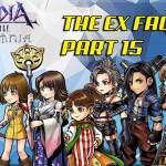 - 攻略動画 - Dissidia Final Fantasy: Opera Omnia THE EX FACTOR PART 15