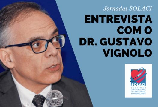 Entrevista com o Dr. Gustavo Vignolo