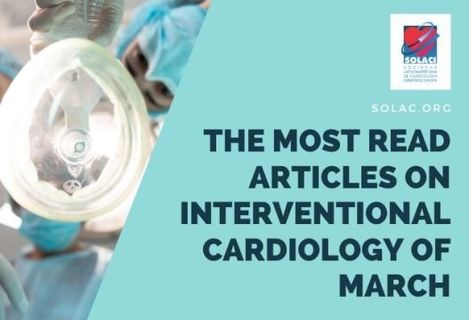 The Most Read Articles on Interventional Cardiology of March