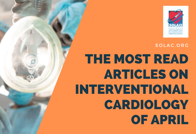 The most read scientific articles on interventional cardiology of april