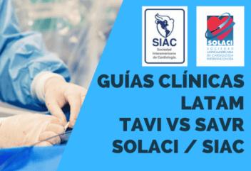 Guías Clínicas Latinoamericanas SOLACI / SIAC sobre TAVI vs SAVR