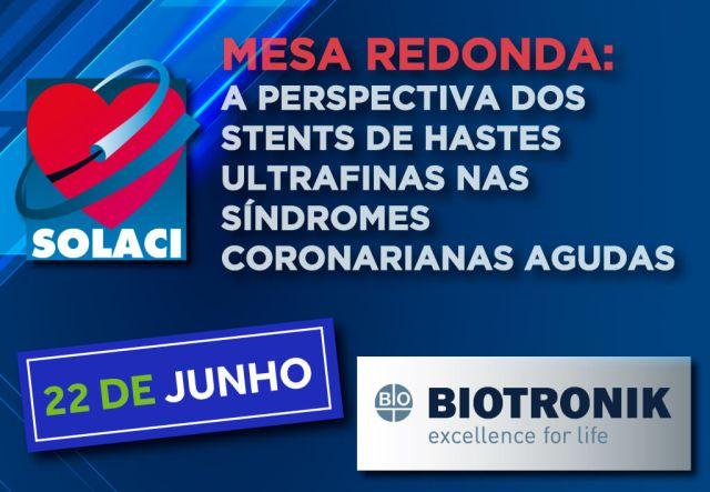 22/06 | Mesa Redonda: A perspectiva dos stents de hastes ultrafinas nas síndromes coronarianas agudas