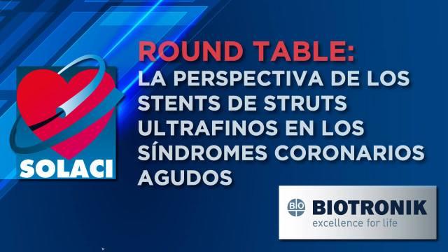 Mesa Redonda: La perspectiva de los stents de struts ultrafinos en los sindromes coronarios agudos
