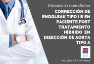 SOLACI PERIPHERAL   Corrección de Endoleak tipo I b en paciente post tratamiento híbrido mínimamente invasivo en disección de aorta tipo A