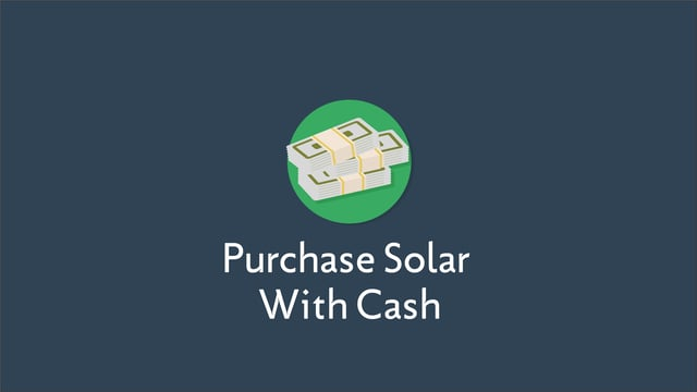 Purchasing Solar with Cash