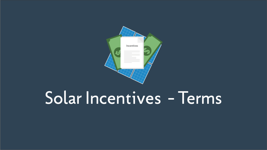 Solar Incentives Glossary Terms