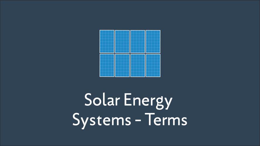 Solar Energy Systems Glossary Terms