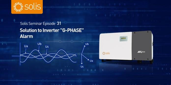 "Solis Seminar 【Episode 31】: Solution to Inverter ""G-PHASE"" Alarm"