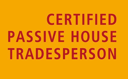 Certified Passive House Trades-person