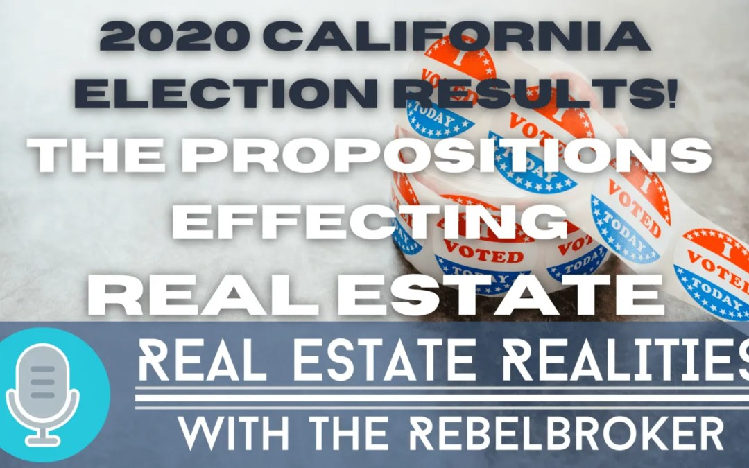 2020 California Propositions Vote Results – The Real Estate Impact