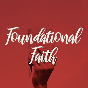 foundational faith soldiers for faith