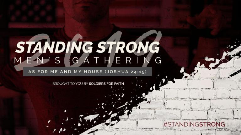 standing strong mens gathering soldiers for faith youth ministry houston texas
