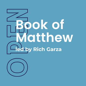 The Book of Matthew w/ Rich Garza (Open) 2