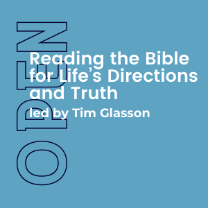 Life's Directions and Truth w/ Tim Glasson (Open) 4