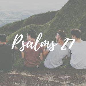 Psalms 27 w/ Kelly McAndrew (Men's) 1
