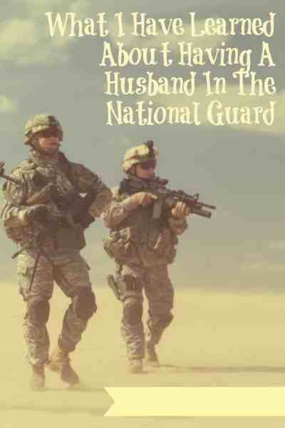 What I Have Learned About Having A Husband In The National Guard