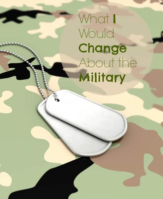 What I Would Change About the Military