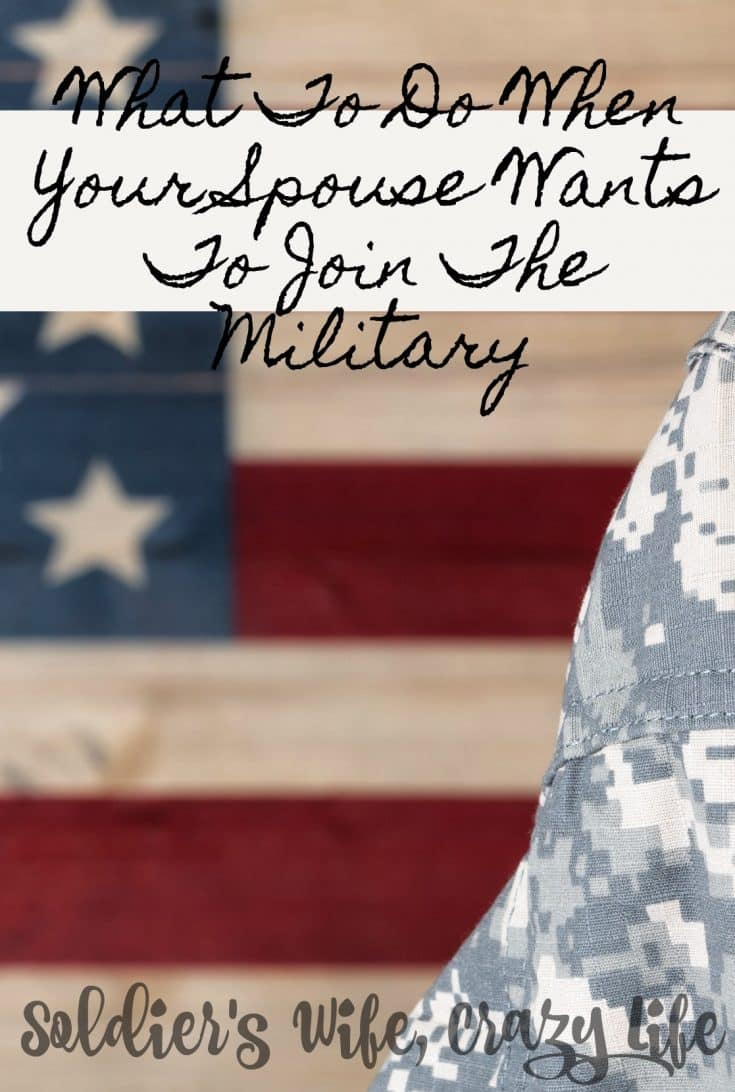 What To Do When Your Spouse Wants To Join The Military