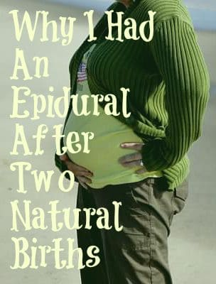 Why I Had An Epidural After Two Natural Births