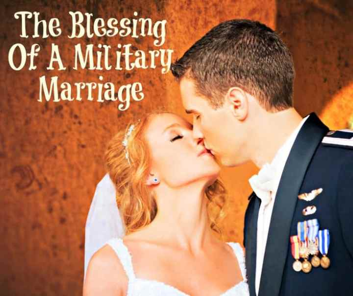 The Blessing Of A Military Marriage