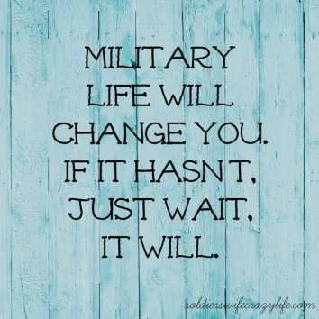 Military Life Will Change You