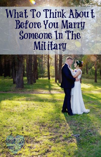 What To Think About Before You Marry Someone In The Military