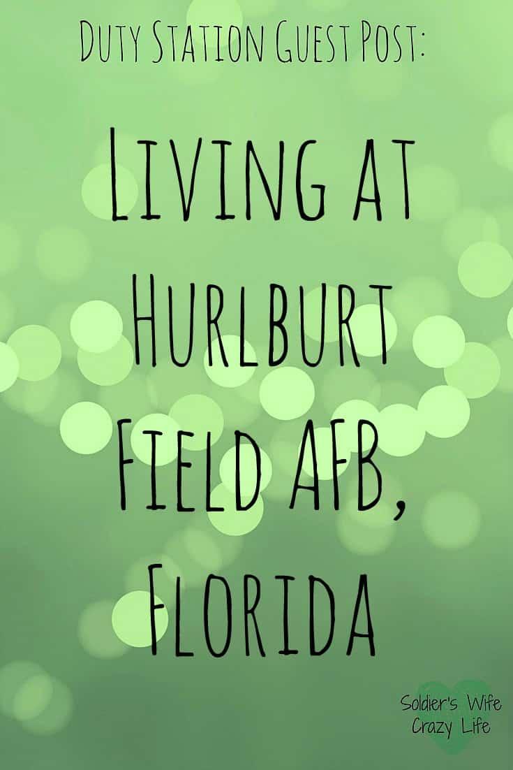 Living at Hurlburt Field AFB, Florida
